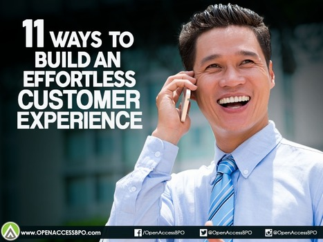 11 Ways to build an effortless customer experience   Open Access BPO   Outsourcing and Customer Service   Scoop.it