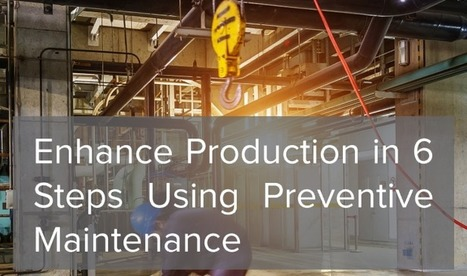 6 steps to enhance manufacturing production   La performance industrielle.   Scoop.it