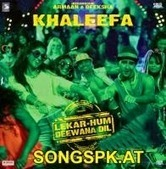 Khalifa Mp3 Song Download Free Lekar Hum Deewana Dil | Songs Pk | mp3songspke | Scoop.it