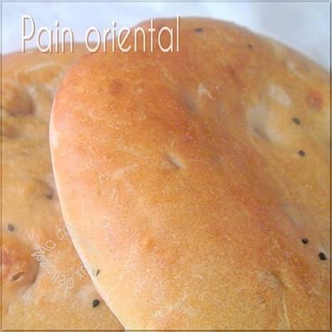 Pain oriental   La cuisine de Djouza recettes faciles et rapides   Boulange   Scoop.it
