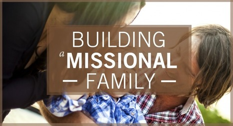 Free Guide: Building A Missional Family | Religion | Scoop.it