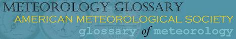 (EN) - Glossary of Meteorology | ametsoc.org | terminology news | Scoop.it