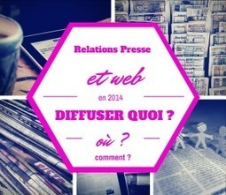 Relations Presse 2.0 : diffuser quoi, où et comment ? | Going social | Scoop.it