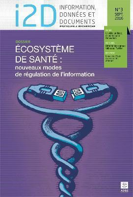 I2D, n° 3, septembre 2016. Dossier : Écosystème de santé : de nouveaux modes de régulation de l'information - L'association des professionnels de l'information et de la documentation | Bonnes pratiques en documentation | Scoop.it