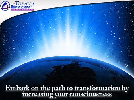 Experience a higher consciousness and begin your journey to transformation. | Mahendra Trivedi | Scoop.it