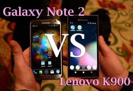 Lenovo IdeaPhone K900 vs Samsung Galaxy Note 2 | Mobile IT | Scoop.it