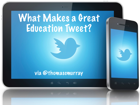 What makes a great education tweet? | Ict4champions | Scoop.it