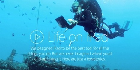 Apple Launches New 'Life On iPad' Web Page, Shares Impressive iPad Stories -- AppAdvice | Edtech PK-12 | Scoop.it