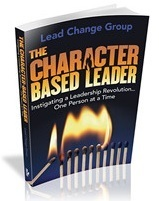 4 outcomes of character-based leadership | SmartBlogs | Commit!  Change Management & Communications | Scoop.it