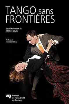 Tango sans frontières — Presses de l'Université du Québec | Danses et sociabilités | Scoop.it