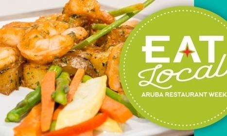 Eat Local - Aruba Restaurant Month | Caribbean Island Travel | Scoop.it