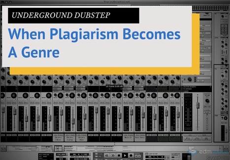 Underground Dubstep: When Plagiarism Becomes a Genre | DJing | Scoop.it