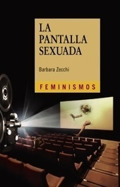 Barbara Zecchi: La pantalla sexuada, Cátedra, Madrid 2014 | The UMass Amherst Spanish & Portuguese Program Newsletter | Scoop.it