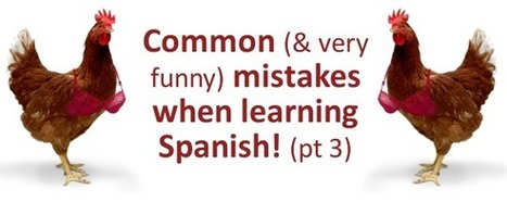 Common (& very funny) mistakes when learning Spanish (pt 3) | Spanish Language Tips | Scoop.it