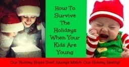 How To Survive The Holidays When Your Kids Are Young | Pregnancy & Postpartum Depression & Anxiety | Scoop.it