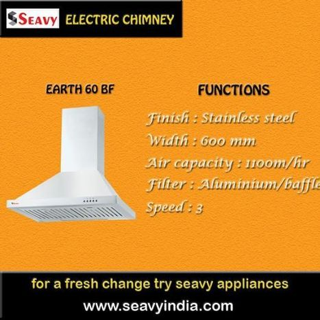 Seavy Electric Kitchen chimney Make Clean to your Home | seavy india is Best kitchen appliances Website | Scoop.it
