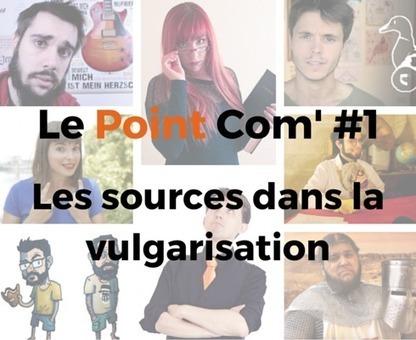 Les sources dans la vulgarisation - Le Point Com' #1 | Vulgarisation en communication | Scoop.it