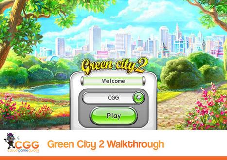 Green City 2 Walkthrough: From CasualGameGuides.com | Casual Game Walkthroughs | Scoop.it