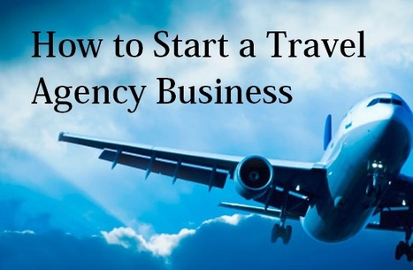 Essential Information About How To Start a Travel Agency Business | Travel Business Franchise | Scoop.it
