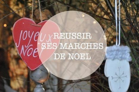 Comment réussir ses marchés de Noël   Ma Petite Valisette - Le Blog   Vendre ses créations   Scoop.it