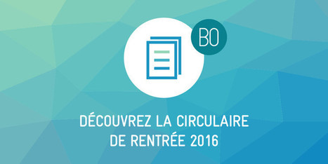 La circulaire de rentrée 2016 au Bulletin officiel | TICE et italien - AU FIL DU NET | Scoop.it