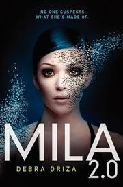 Adri Loves Books: Reseña: MILA 2.0 de Debra Driza | Extras | Scoop.it