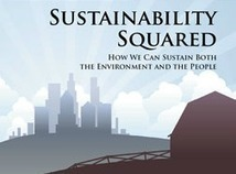 Sustainability Squared: How We Can Sustain Both the Environment and the People | Zero Footprint | Scoop.it