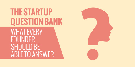 The startup question bank: 40 key questions for founders - YourStory.com | How to set up a Consulting Services Business | Scoop.it