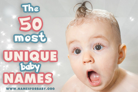 The 50 Most Unique Baby Names for 2014 | The Name Meaning & Baby World | Scoop.it