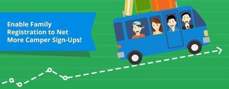 Enable Family Registration to Net More Camper Sign-Ups! | Summer Camp | Scoop.it