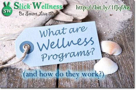 What are Wellness Programs and how do they work? | Life, Love, Personal Development and Family | Scoop.it