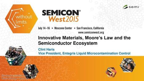 Innovative Materials, Moore's Law And The Semiconductor Ecosystem | wesrch | Scoop.it