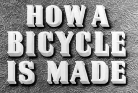 British Council Film: How a Bicycle is Made | Classic Steel Bikes | Scoop.it