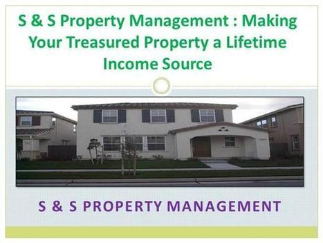 S & S Property Management : Making Your Treasured Property a Lifetime Income Source   S & S Property Management   Scoop.it