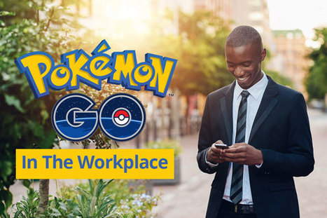 Pokémon Go In The Workplace - Fostering Engagement Or Turnover? | Happiness At Work - Hppy Scoop | Scoop.it