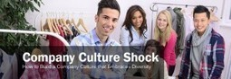 Company Culture Shock: How to Build a Company Culture that Embraces Diversity | Marketing and Sales for SMEs | Scoop.it