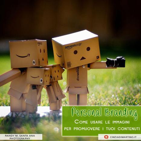 Personal Branding: usare le immagini per promuovere i tuoi contenuti   Comunicazione e Informatica   Scoop.it
