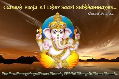Ganesh Pooja Shubhkaamna Wishes | Quotes Wallpapers | Scoop.it