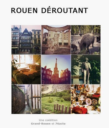 Rouen Déroutant | @grand_rouen | Rouen | Scoop.it
