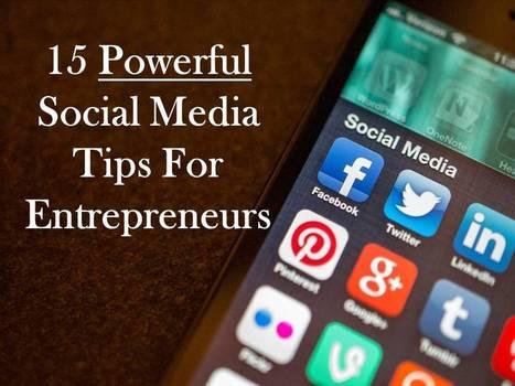 15 Powerful Social Media Tips For Entrepreneurs For 2014 I Reginald Chan | Entretiens Professionnels | Scoop.it