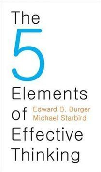 Book Review: The 5 Elements of Effective Thinking | Ben Casnocha | Serious Play | Scoop.it