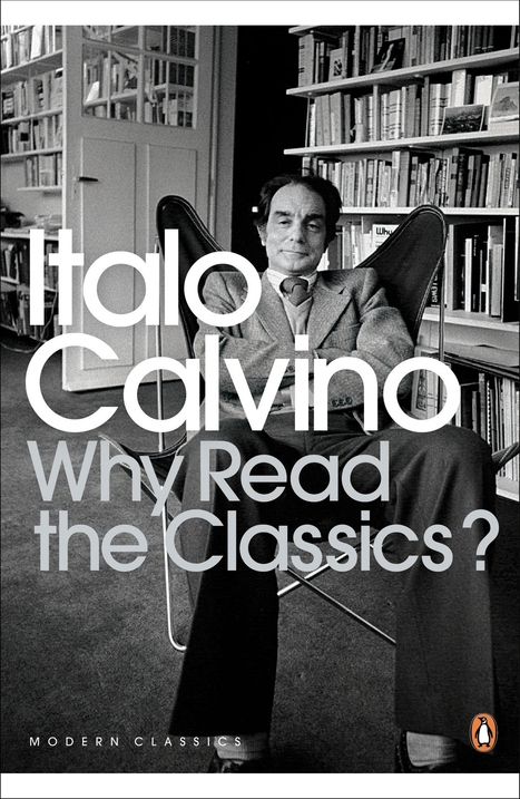 Italo Calvino's 14 Definitions of What Makes a Classic | Scriveners' Trappings | Scoop.it
