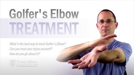 Golfer's Elbow Treatment   About Tennis Elbow   Scoop.it