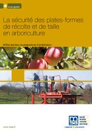 La sécurite des plates-formes de récolte et de taille en arboriculture - MSA | Graines de doc | Scoop.it