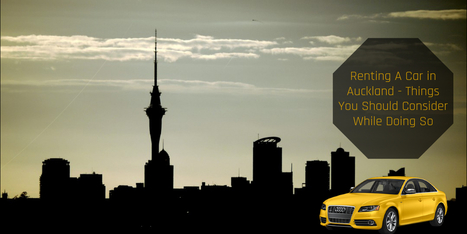 Renting A Car in Auckland - Things You Should Consider While Doing So | Express Car Rentals | Scoop.it