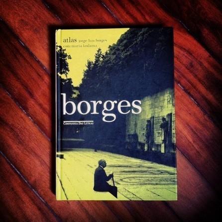 Atlas – Jorge Luís Borges com María Kodama | Paraliteraturas + Pessoa, Borges e Lovecraft | Scoop.it