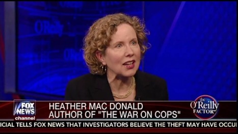 Heather Mac Donald on 'The O'Reilly Factor' to Discuss Violent Crime and Incarceration | Manhattan Institute | Criminology and Economic Theory | Scoop.it