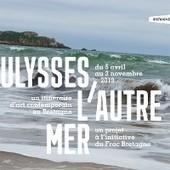 Ulysses: exposition itinérante d'art contemporain en Bretagne | Le monde qui m'entoure | Scoop.it