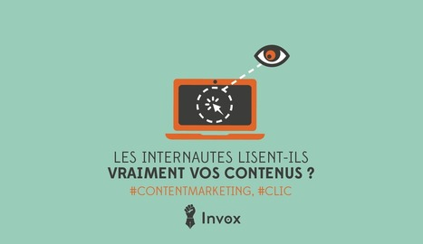 Les internautes lisent-ils vraiment vos contenus ? #ContentMarketing | Communication - Marketing - Web | Scoop.it