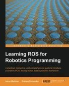 Learning ROS for Robotics Programming - PDF Free Download - Fox eBook | ros | Scoop.it